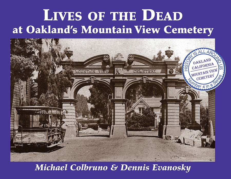 Lives of the Dead at Oakland's Mountain View Cemetery